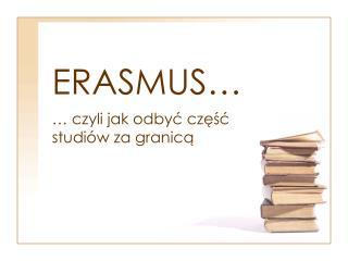 ERASMUS…