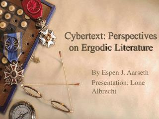 Cybertext: Perspectives on Ergodic Literature