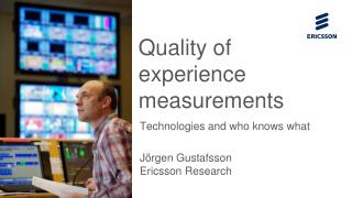 Quality of experience measurements
