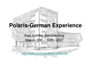Polaris-German Experience
