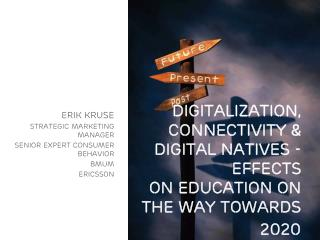 Digitalization, connectivity & digital natives - effects on education on the way towards 2020