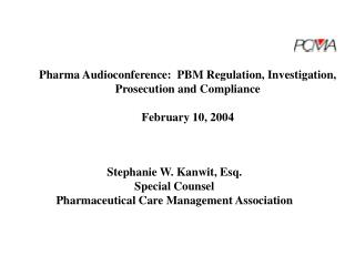 Pharma Audioconference:  PBM Regulation, Investigation, Prosecution and Compliance February 10, 2004