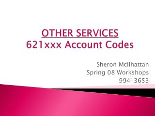 OTHER SERVICES 621xxx Account Codes