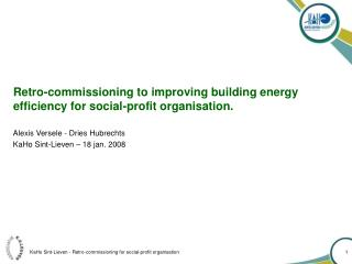 Retro-commissioning to improving building energy efficiency for social-profit organisation.