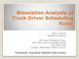 Simulation Analysis of Truck Driver Scheduling Rules