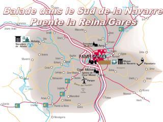Balade dans le Sud de la Navarre Puente la Reina/Gares