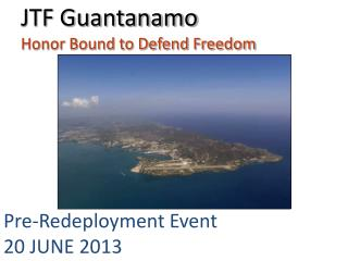 JTF Guantanamo Honor Bound to Defend Freedom