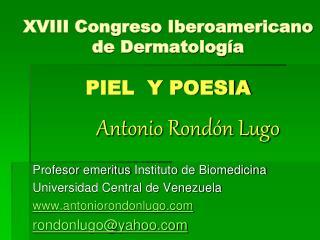 XVIII Congreso Iberoamericano de Dermatología PIEL  Y POESIA