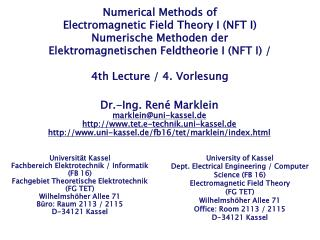 Numerical Methods of  Electromagnetic Field Theory I (NFT I) Numerische Methoden der  Elektromagnetischen Feldtheorie I
