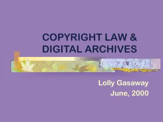 COPYRIGHT LAW  DIGITAL ARCHIVES