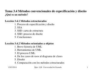 Tema 3.4 Métodos convencionales de especificación y diseño ¿Qué es un método? Lección 3.4.1 Métodos estructurados 1. Pr