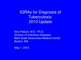 IGRAs for Diagnosis of Tuberculosis:  2010 Update
