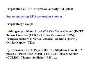Preparation of FP7 Integration Activity Bid (2008) Superconducting RF Acceleration Systems Preparatory Group: