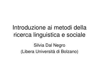 Introduzione ai metodi della ricerca linguistica e sociale
