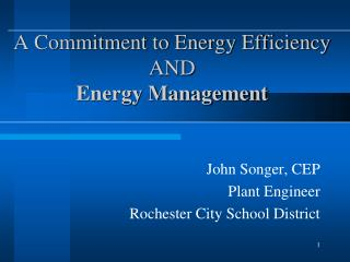 A Commitment to Energy Efficiency  AND Energy Management