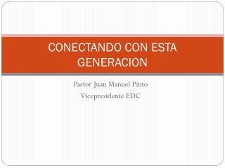 CONECTANDO CON ESTA GENERACION