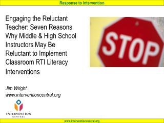 Engaging the Reluctant Teacher: Seven Reasons Why Instructors May Resist Implementing Classroom RTI Literacy Interventi