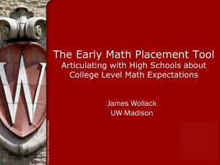The Early Math Placement Tool Articulating with High Schools about College Level Math Expectations