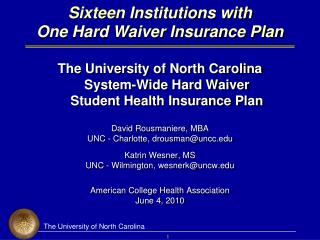 Sixteen  Institutions with  One Hard Waiver Insurance Plan