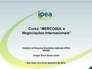Curso �MERCOSUL e  Negocia��es Internacionais�
