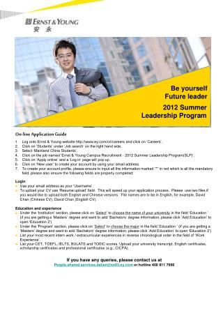 On-line Application Guide Log onto Ernst & Young website http://www.ey.com/cn/careers and click on �Careers�.