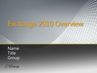 Exchange 2010 Overview