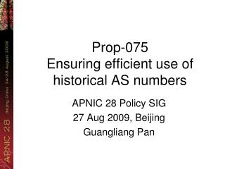 Prop-075 Ensuring efficient use of historical AS numbers