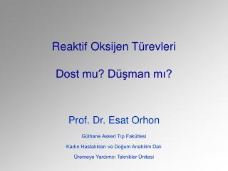 Reaktif Oksijen Türevleri  Dost mu? Düşman mı?