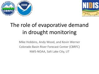 The role of evaporative demand in drought monitoring