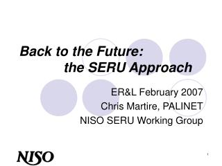 Back to the Future:  		the SERU Approach
