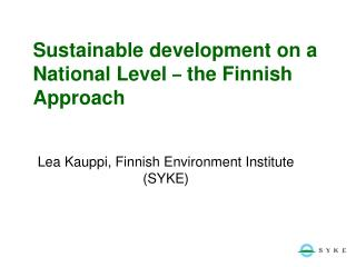 Sustainable development on a National Level  �  the Finnish Approach