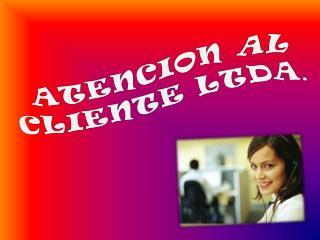 ATENCION  AL  CLIENTE LTDA .