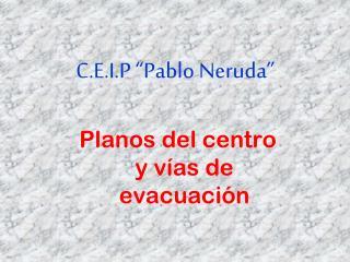 """C.E.I.P """"Pablo Neruda"""""""