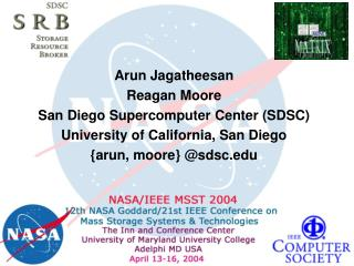 Arun Jagatheesan Reagan Moore San Diego Supercomputer Center (SDSC) University of California, San Diego {arun, moore} @