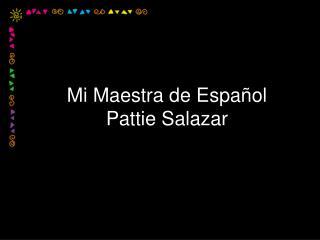 Mi Maestra de Español Pattie Salazar