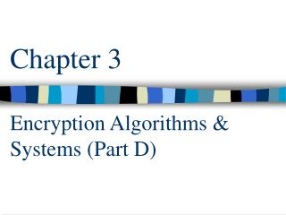 Chapter 3 Encryption Algorithms & Systems (Part D)