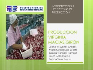 PRODUCCION VIRGINIA  MACÍAS GIRÓN