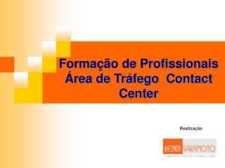 Formação de Profissionais Área de Tráfego  Contact Center