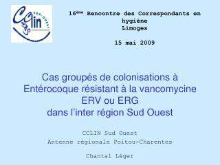 Cas groupés de colonisations à Entérocoque résistant à la vancomycine ERV ou ERG  dans l'inter région Sud Ouest