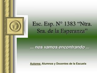 Esc. Esp. N� 1383 �Ntra. Sra. de la Esperanza�