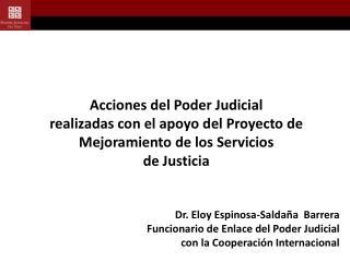 Acciones del Poder Judicial realizadas con el apoyo del Proyecto de Mejoramiento de los Servicios  de Justicia