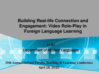 Building Real-life Connection and Engagement: Video Role-Play in Foreign Language Learning
