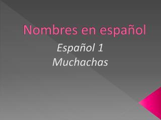 Nombres  en  español