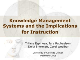 Knowledge Management Systems and the Implications for Instruction