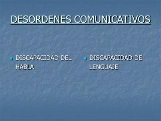 DESORDENES COMUNICATIVOS