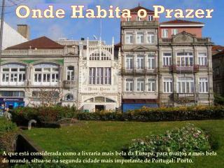 A que está considerada como a livraria mais bela da Europa, para muitos a mais bela do mundo, situa-se na segunda cidad