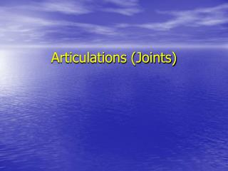 Articulations Joints