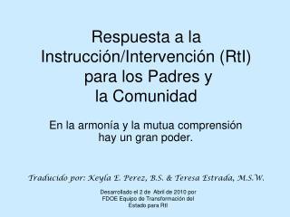 Respuesta a la  Instrucción/Intervención (RtI)  para  los Padres y  la Comunidad
