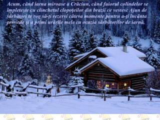 Fie ca spiritul Crăciunului  şă-ţi împodobească viaţa cu multe lucruri strălucitoare şi frumoase