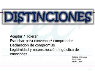 Aceptar / Tolerar Escuchar para convencer/ comprender Declaraci�n de compromiso Legitimidad y reconstrucci�n ling��stic
